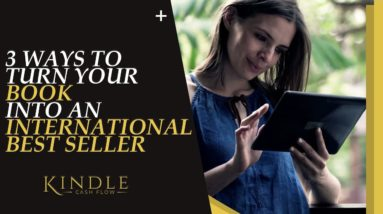 3 Ways to Turn your Book into an International BEST SELLER