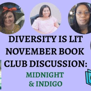Diversity is Lit Book Club Discussion: Midnight & Indigo