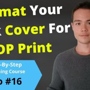How to Create a PDF Book Cover for Amazon KDP Print | Free Self-Publishing Course | Video #16