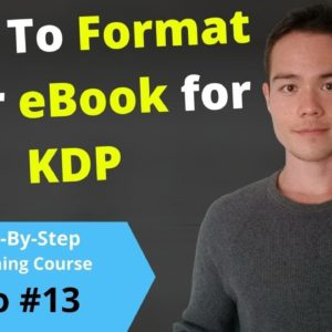 How to Format an eBook for KDP | Free Self-Publishing Course | Video #13