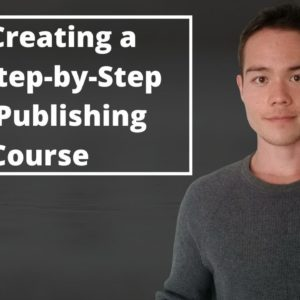 I'm Creating a Free Step-By-Step Self-Publishing Course