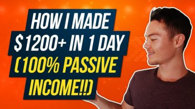 Passive Income Ideas : How I Made $1200+ in One Day in 100% Passive Income 🔥