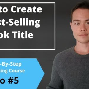 How to Create a Best-Selling Book Title | Free Self-Publishing Course | Video #5