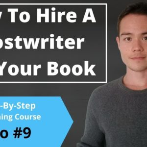 How to Get Your First Book Written With a Ghostwriting Company | Free Publishing Course | Video #9