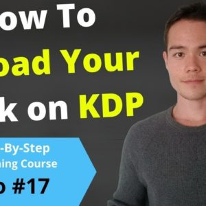 How to Upload Your Book to KDP & 7 Keywords Optimization | Free Self-Publishing Course | #17