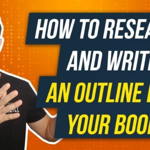 How to Research and Write an Outline for Your Books - Kindle Publishing Tips