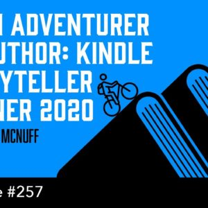 From Adventurer to Author: Kindle Storyteller Winner 2020 (The Self Publishing Show, 257)