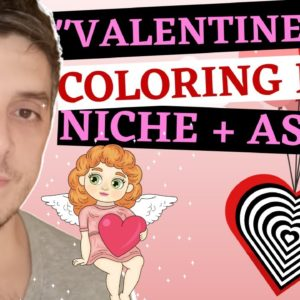 Easily Make Valentine KDP Coloring Books To Sell On Amazon In 2021