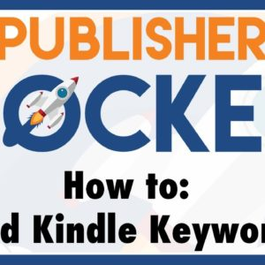 How to Select Kindle Keywords [With Publisher Rocket]