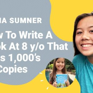 Emma Sumner Interview: How To Write A Book At 8 Years Old That Sells 1,000's Of Copies