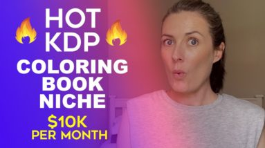 Hot Amazon KDP Coloring Book Niche - $10K Per Month with Low Content Book Publishing Niche Research