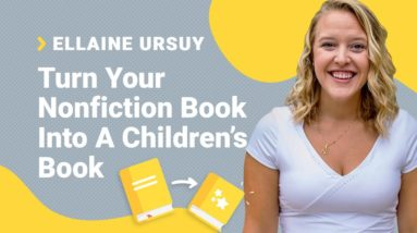 Ellaine Ursuy Interview: How To Turn Your Nonfiction Book Into A Children's Book!