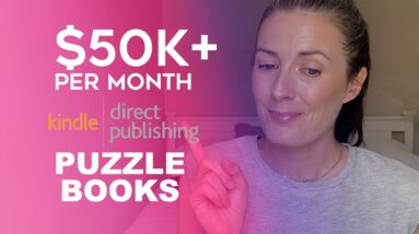 How To Make $50K Per Month with Puzzle Books  - KDP Low Content Book Publishing Niche Research