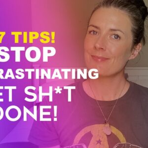 How To Stop Procrastinating and Finally Get Work Done - 7 Tips To Get Productive In Online Business