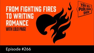 From Fighting Fires to Writing Romance (The Self Publishing Show, episode 266)