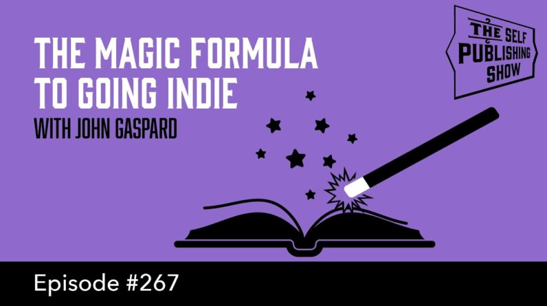 The Magic Formula to Going Indie (The Self Publishing Show, episode 267)