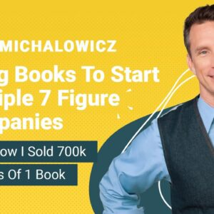 Using Books To Start Multiple 7 Figure Companies with Mike Michalowicz