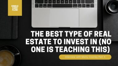 The Best Type of Real Estate To Invest In [No One Is Teaching This] | Marty Cooney | 4/11