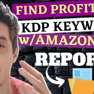 How To Find Profitable KDP Niche Keywords With Amazon Ads Reports In 2021