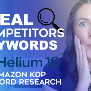 Amazon KDP Keyword Research Helium 10 Tutorial - Steal Your Competitors Keywords, Low & No Content