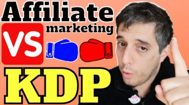 Amazon KDP Vs. Affiliate Marketing Which Method Is More Newbie Friendly In 2021