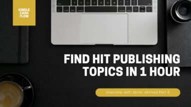How to Find Hit Publishing Topics In ️🔥 1 Hour ️🔥 | Interview with Abrar Ahmed | Part 6 of 11