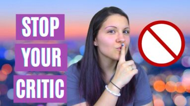 Writer Hack: Silence Your Inner Critic + I Share My Insecurities!! 😬