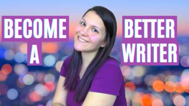 How to Improve Your Writing | Top 10 Tips