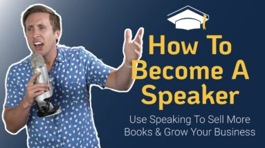 How to Become a Speaker to Sell MORE COPIES Of Your Book (& Grow Your Business)