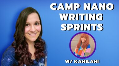 Camp NaNoWriMo Live Writing Sprints w/ Kahilah!