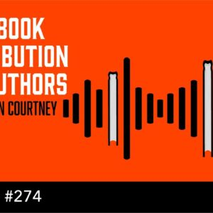Audiobook Distribution for Authors - with Damon Courtney (The Self Publishing Show, episode 274)