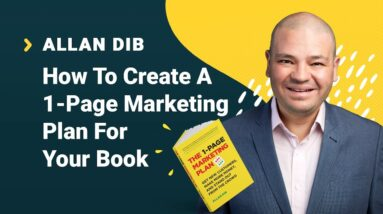 Allan Dib Interview: How To Create A 1-Page Marketing Plan For Your Book