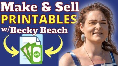 How To Make And Sell Printables Online With Becky Beach From Printable Ecom Academy