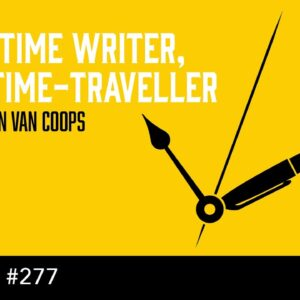 Part-Time Writer, Full Time-Traveller - (The Self Publishing Show, episode 277)