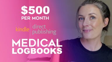 Make $500/pm With Medical Logbooks - KDP Low Content Book Publishing Niche Research