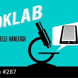BookLab - with Machelle Hanleigh(The Self Publishing Show, episode 286)