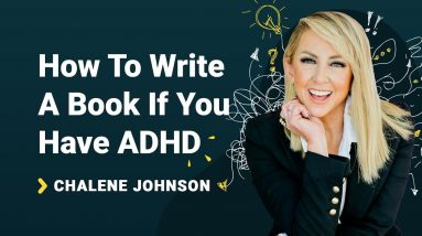 Chalene Johnson Interview: How To Write A Book If You Have ADHD