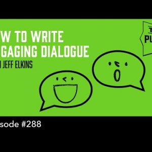 How to Write Engaging Dialogue - with Jeff Elkins(The Self Publishing Show, episode 288)