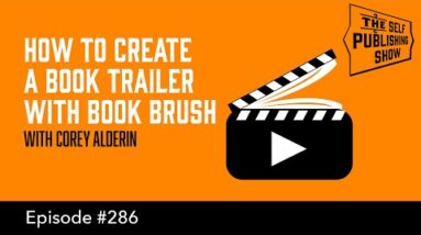 How to Create a Book Trailer with Book Brush (The Self Publishing Show, episode 286)