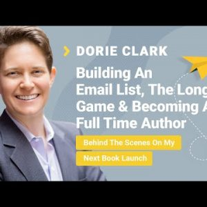 Dorie Clark Interview: Building An Email List, The Long Game & Becoming A Full Time Author