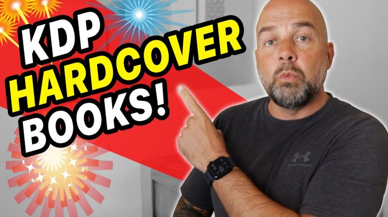 KDP Hardcover Books are Here! - WATCH NOW.